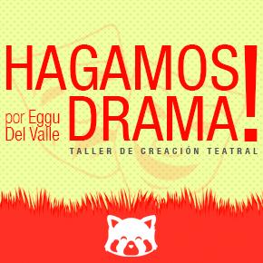 Hagamos Drama! - Taller de creación teatral en Panda Rojo Espacio Cultural