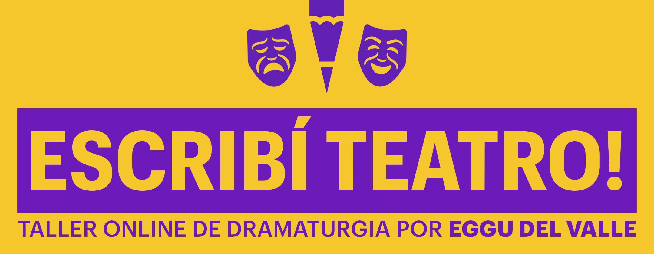 Escribí Teatro! Taller Online de Dramaturgia